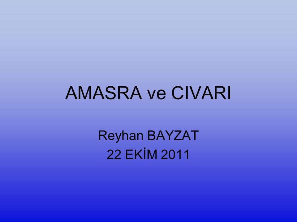 AMASRA ve CIVARI Reyhan BAYZAT 22 EKİM 2011