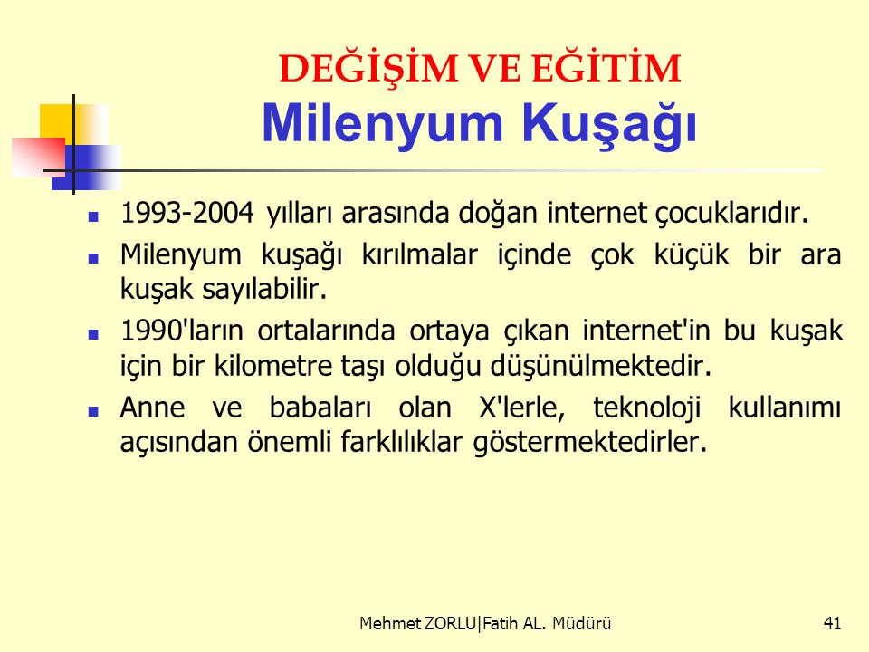 DEĞİŞİM VE EĞİTİM Milenyum Kuşağı 1993-2004 yılları arasında doğan internet çocuklarıdır. Milenyum kuşağı kırılmalar içinde çok küçük bir ara kuşak sa