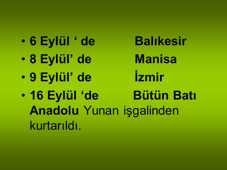 BÜYÜK TAARRUZ VE BAŞKOMUTANLIK MEYDAN MUHAREBESİ (26 AĞUSTOS 1922 ) 26 Ağustos sabahı Türk Topçusunun ateşiyle Afyon'da Büyük Taarruz başladı. 30 Ağus
