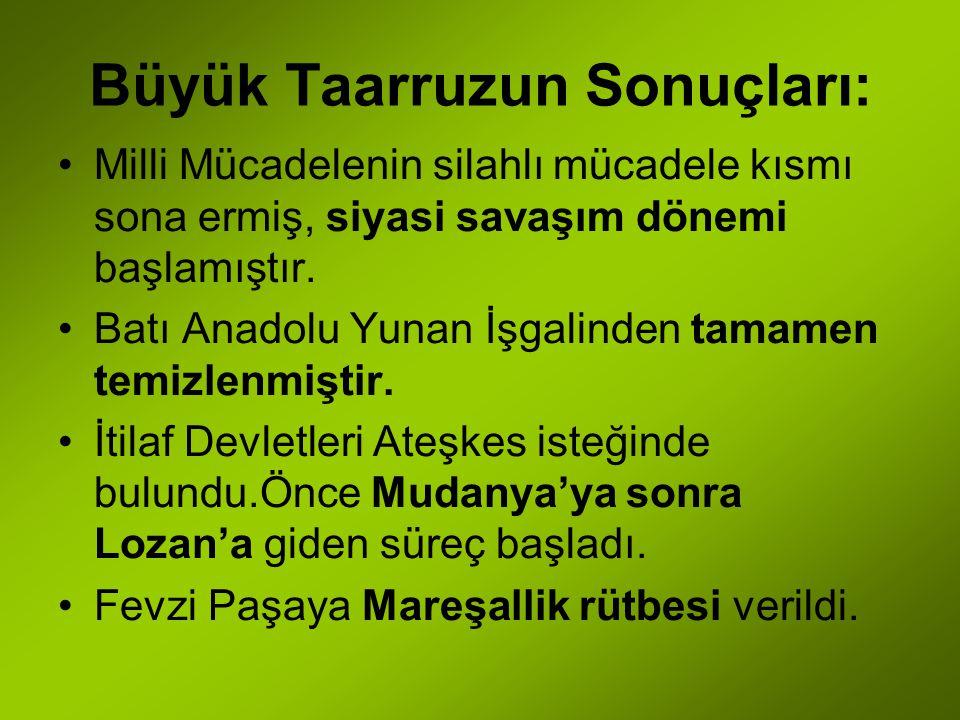 6 Eylül ' de Balıkesir 8 Eylül' deManisa 9 Eylül' de İzmir 16 Eylül 'de Bütün Batı Anadolu Yunan işgalinden kurtarıldı.