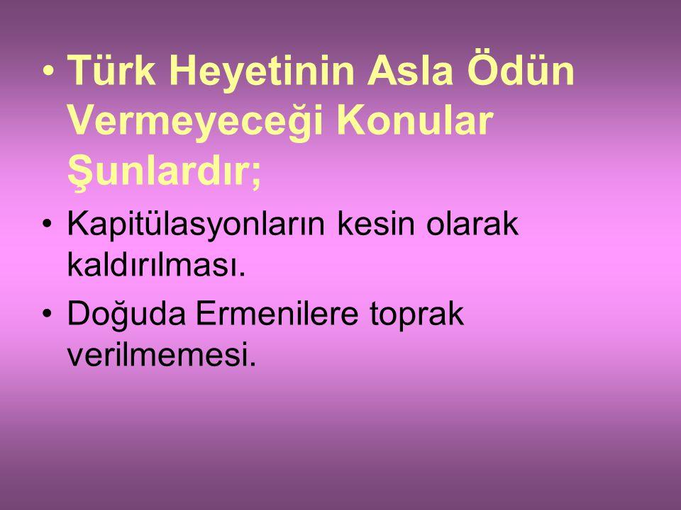 Konferansta Temel Üç Konu Görüşülecekti: Türk – Yunan barışının esaslarını belirlemek Osmanlı Devletinin tarihe karıştığını kabul ettirerek, Yeni Türk