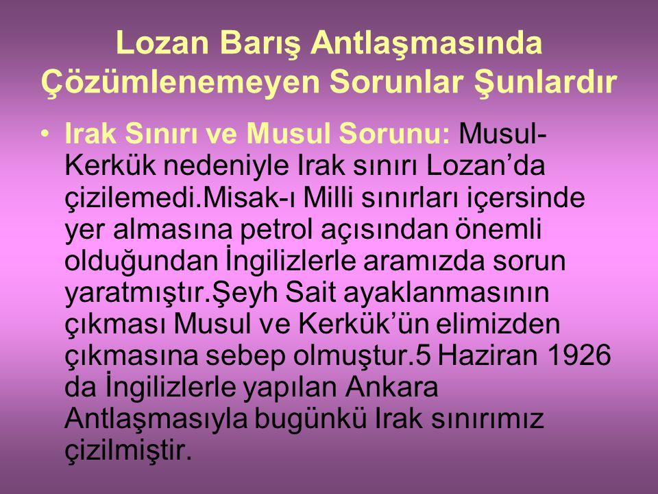 Yabancı Okullar: Türkiye'nin belirlediği kurallar çerçevesinde faaliyetlerini sürdürebileceklerdir. Ortodoks Patrikhanesi: İstanbul'da kalacak ancak h