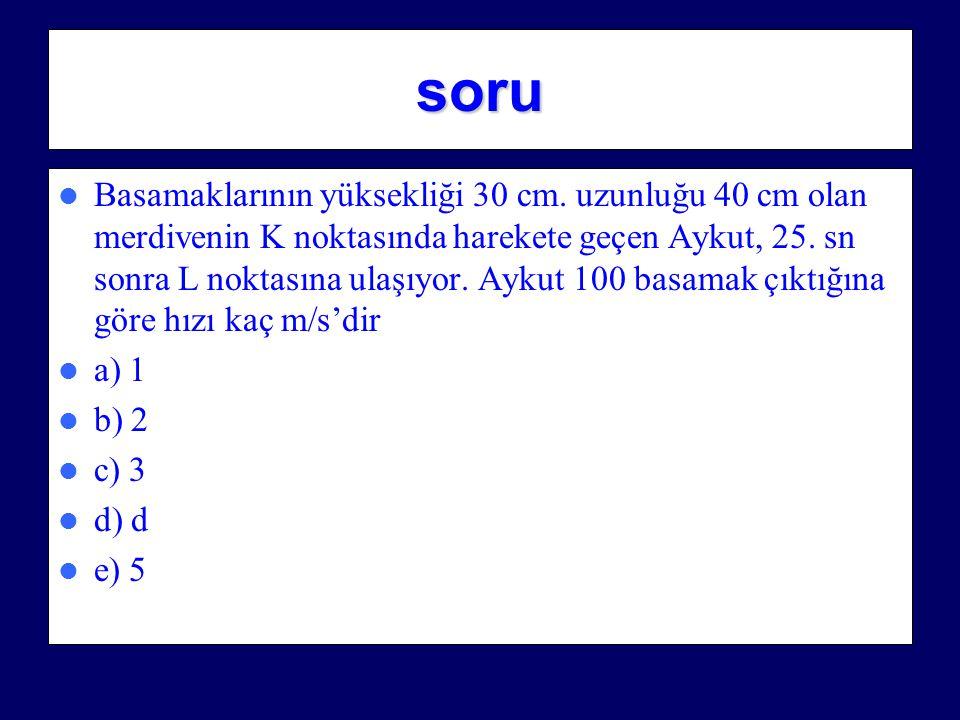 örnek Ankara –Eskişehir arası kuş uçumu 150 km. Bu iki şehri bağlayan tren yolu 300 km. Bu mesafeyi sabit bir süratle 5 saatte alan trenin A) süratini