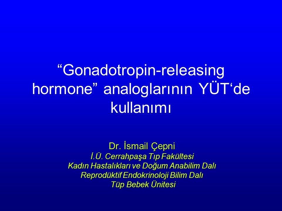 Gonadotropin-releasing hormone analoglarının YÜT'de kullanımı Dr.