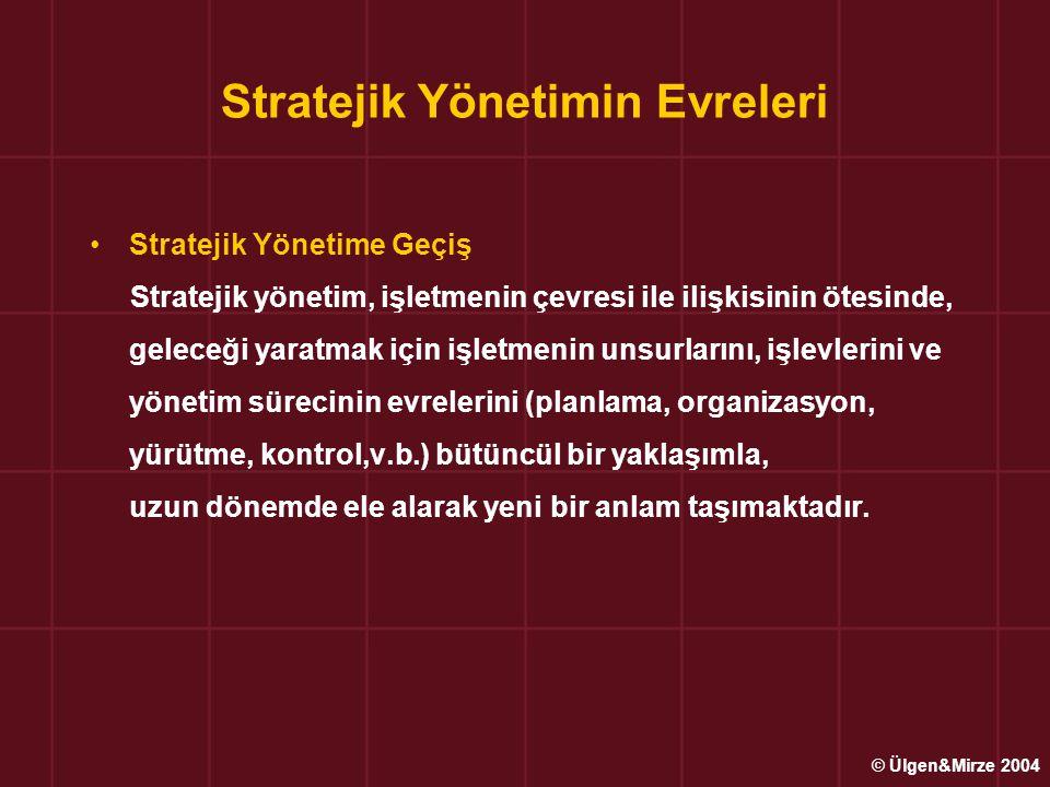 Stratejik Yönetimin Evreleri Stratejik Yönetime Geçiş Stratejik yönetim, işletmenin çevresi ile ilişkisinin ötesinde, geleceği yaratmak için işletmeni