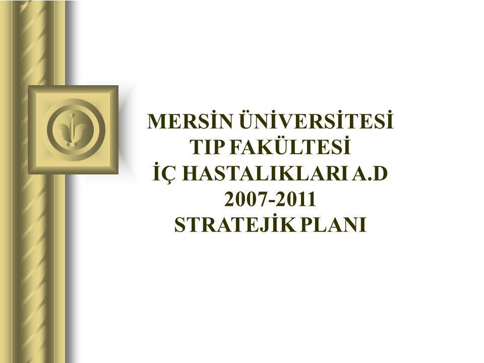 ÖNSÖZ: Bu rapor Mersin Üniversitesi Tıp Fakültesi İç Hastalıkları A.D.