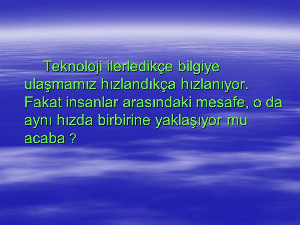SİZİ SEVENLERİ ASLA TERKETMEYİN, UNUTMAYIN ONLARI!