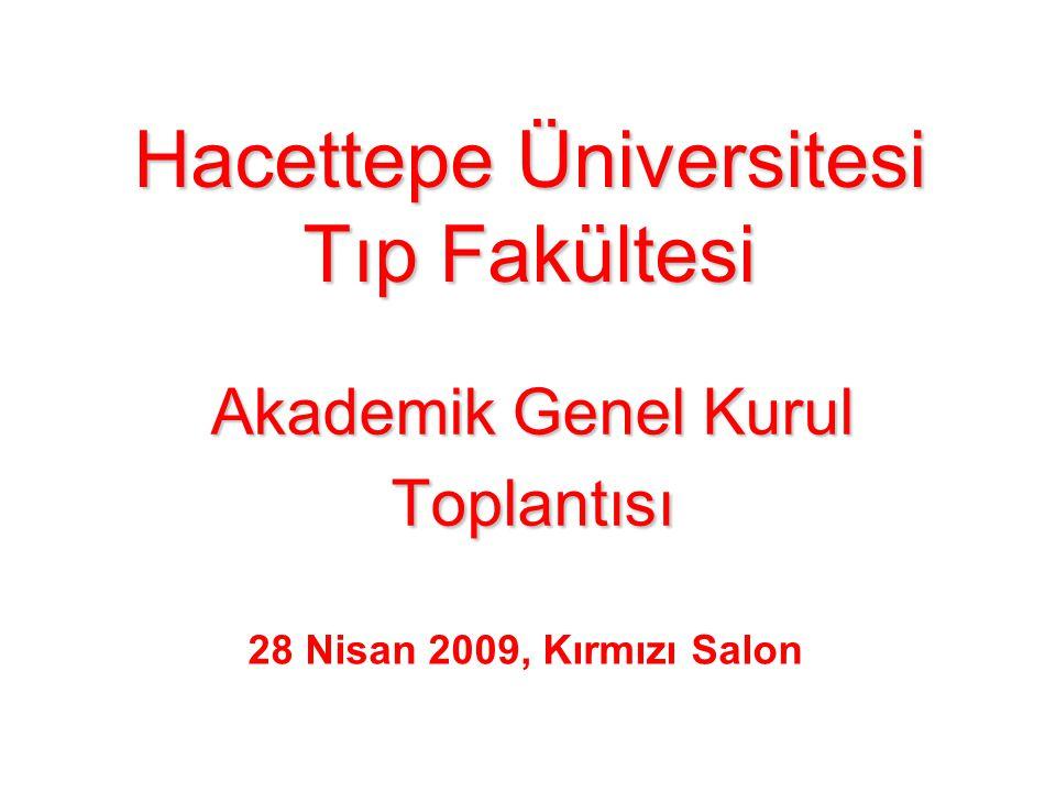 Akademik Genel Kurul Toplantısı Hacettepe Üniversitesi Tıp Fakültesi 28 Nisan 2009, Kırmızı Salon