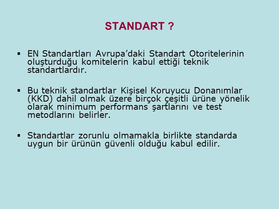 STANDART ?  EN Standartları Avrupa'daki Standart Otoritelerinin oluşturduğu komitelerin kabul ettiği teknik standartlardır.  Bu teknik standartlar K