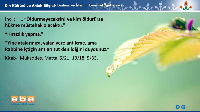 11 - Dinlerin ve İslam'ın Evrensel Öğütleri – 2 İncil: … Öldürmeyeceksin.
