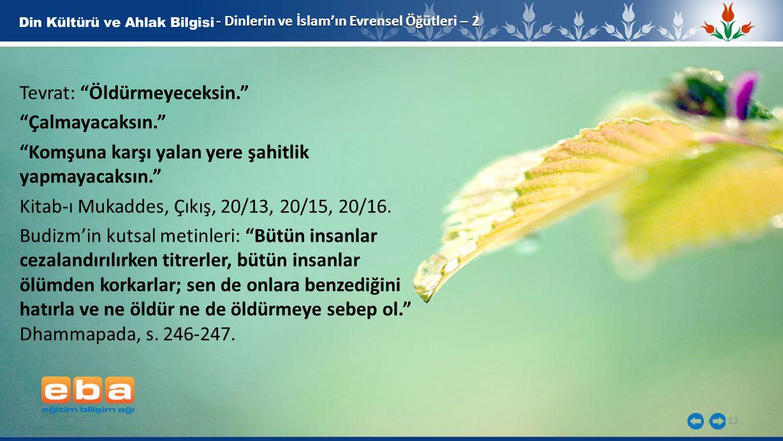 """12 - Dinlerin ve İslam'ın Evrensel Öğütleri – 2 Tevrat: """"Öldürmeyeceksin."""" """"Çalmayacaksın."""" """"Komşuna karşı yalan yere şahitlik yapmayacaksın."""" Kitab-ı"""