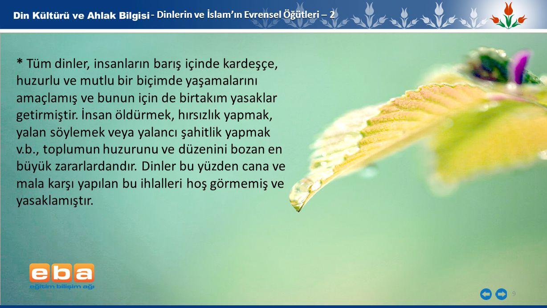 9 - Dinlerin ve İslam'ın Evrensel Öğütleri – 2 * Tüm dinler, insanların barış içinde kardeşçe, huzurlu ve mutlu bir biçimde yaşamalarını amaçlamış ve