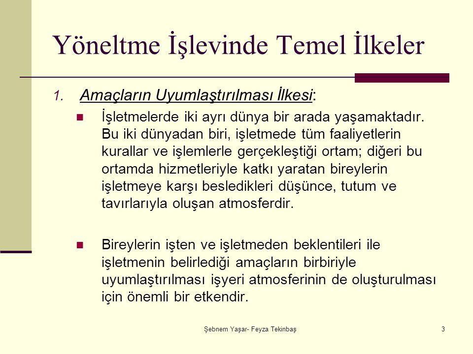 Şebnem Yaşar- Feyza Tekinbaş4 Yöneltme İşlevinde Temel İlkeler 2.Kumanda Birliği İlkesi : Her işgörenin ancak bir amirden emir almasının uygun olacağını belirleyen bu ilke, yöneltme işlevi için de ayrıca önem taşımaktadır.