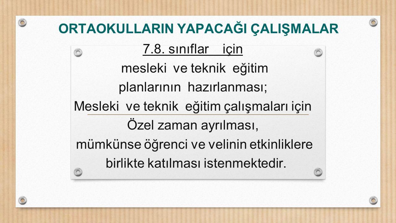 ORTAOKULLARIN YAPACAĞI ÇALIŞMALAR 7.8.