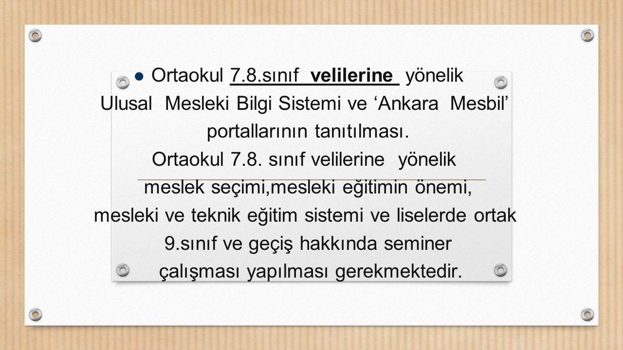 Ortaokul 7.8.sınıf velilerine yönelik Ulusal Mesleki Bilgi Sistemi ve 'Ankara Mesbil' portallarının tanıtılması. Ortaokul 7.8. sınıf velilerine yöneli