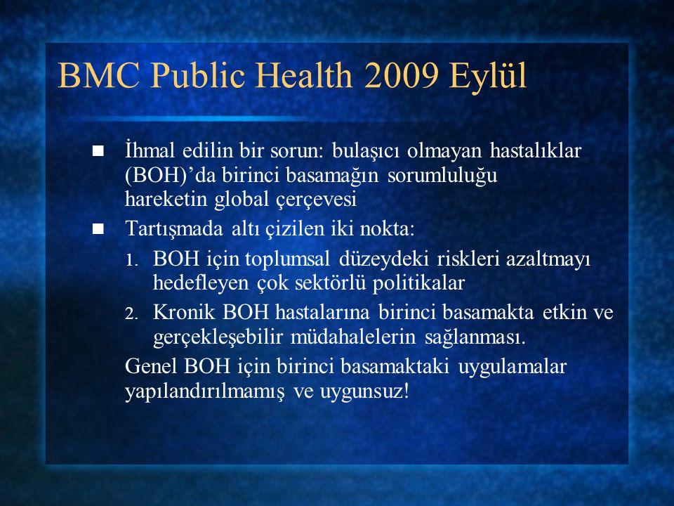BMC Public Health 2009 Eylül İhmal edilin bir sorun: bulaşıcı olmayan hastalıklar (BOH)'da birinci basamağın sorumluluğu hareketin global çerçevesi Ta