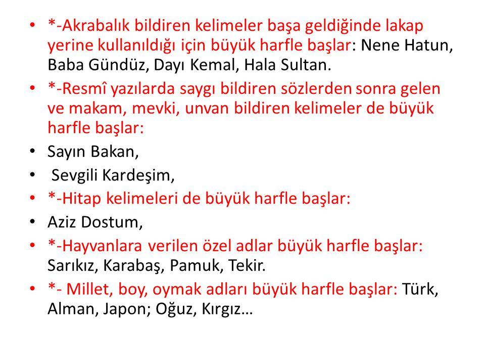 6-Dil ve lehçe adları büyük harfle başlar: Türkçe, Arapça; Oğuzca, Kazakça Tatarca.
