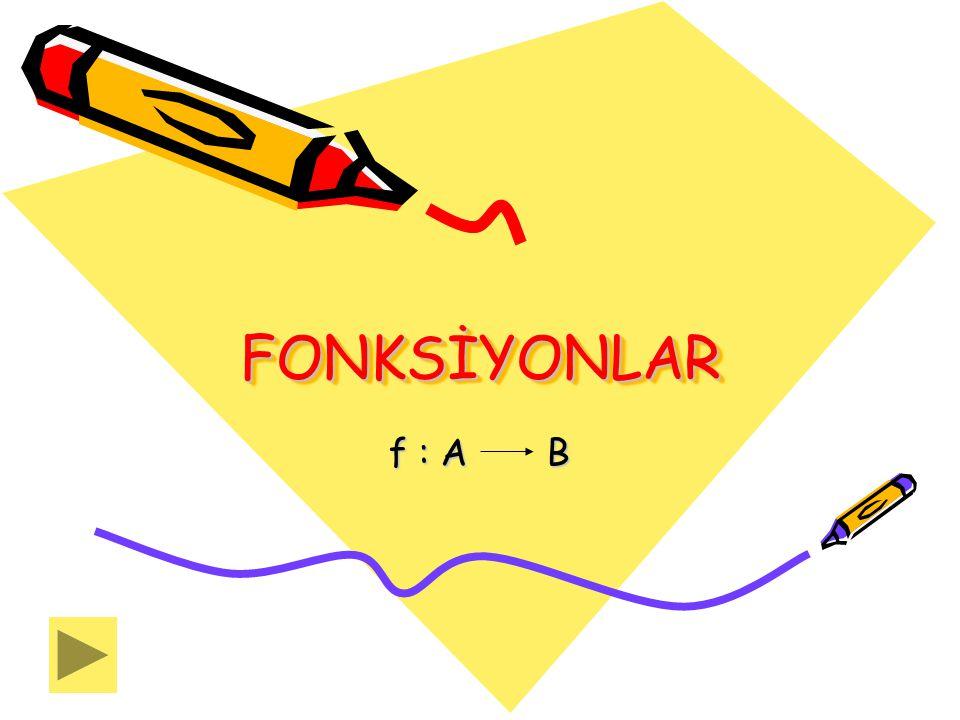 Eğer bağıntı ; tanım kümesinin her elemanını değer kümesinin yalnız ve yalnız bir tek elemanına eşliyorsa o bağıntıya fonksiyon denir.