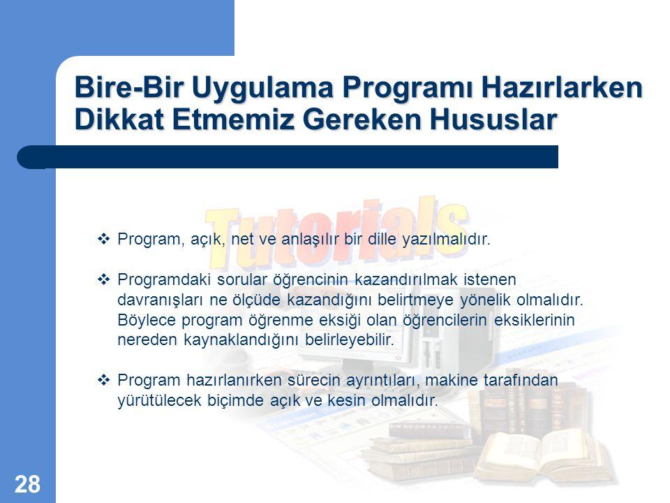 Bire-Bir Uygulama Programı Hazırlarken Dikkat Etmemiz Gereken Hususlar  Program, açık, net ve anlaşılır bir dille yazılmalıdır.  Programdaki sorular