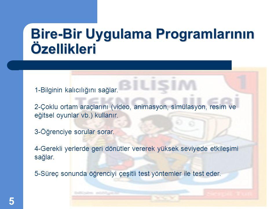 Bire-Bir Uygulama Programlarının İşlevleri Bu yazılımlar aşağıdaki nedenlerden dolayı kullanılırlar:  Öğrenci gerekli ön bilgiye ihtiyaç duyduğunda hatırlatmak amacıyla.