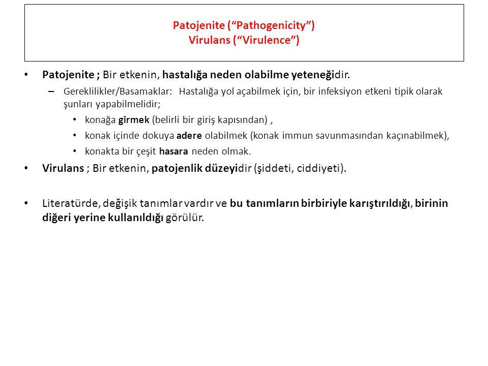 """Patojenite (""""Pathogenicity"""") Virulans (""""Virulence"""") Patojenite ; Bir etkenin, hastalığa neden olabilme yeteneğidir. – Gereklilikler/Basamaklar: Hastal"""