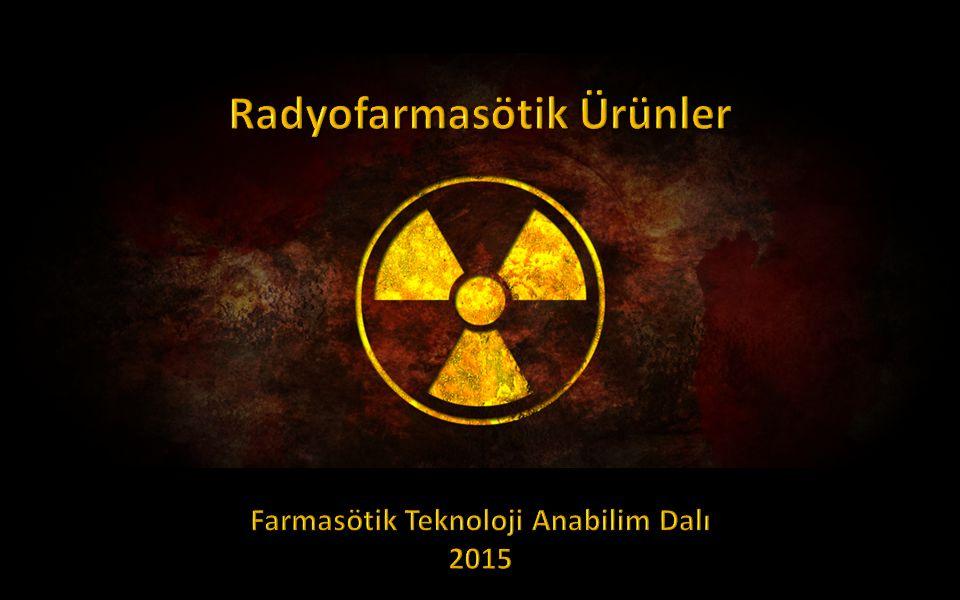 Ünite 1 Atomun Yapısı, Çekirdek ve Elektronlar  Radyofarmasötik Ürünler  Radyoaktivite  Tarihçe  Çekirdek  Çekirdeğin temel taşları  İzotop, izobar ve izoton  Çekirdeğin özellikleri  Çekirdek kararlılığı Konular Radyoaktivite     Yukarıdaki sembol radyoaktif maddeleri belirlemek için kullanılır