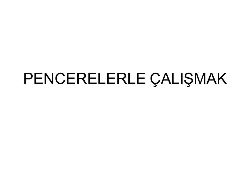 PENCERELERLE ÇALIŞMAK
