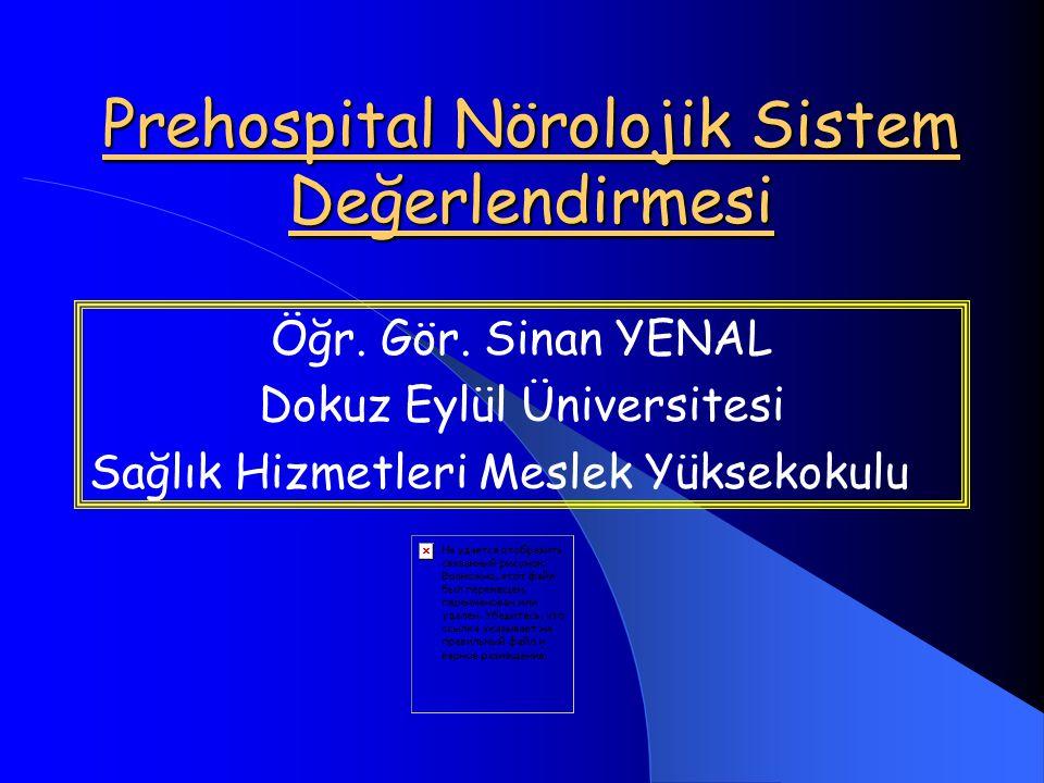 Prehospital Nörolojik Sistem Değerlendirmesi Öğr.Gör.