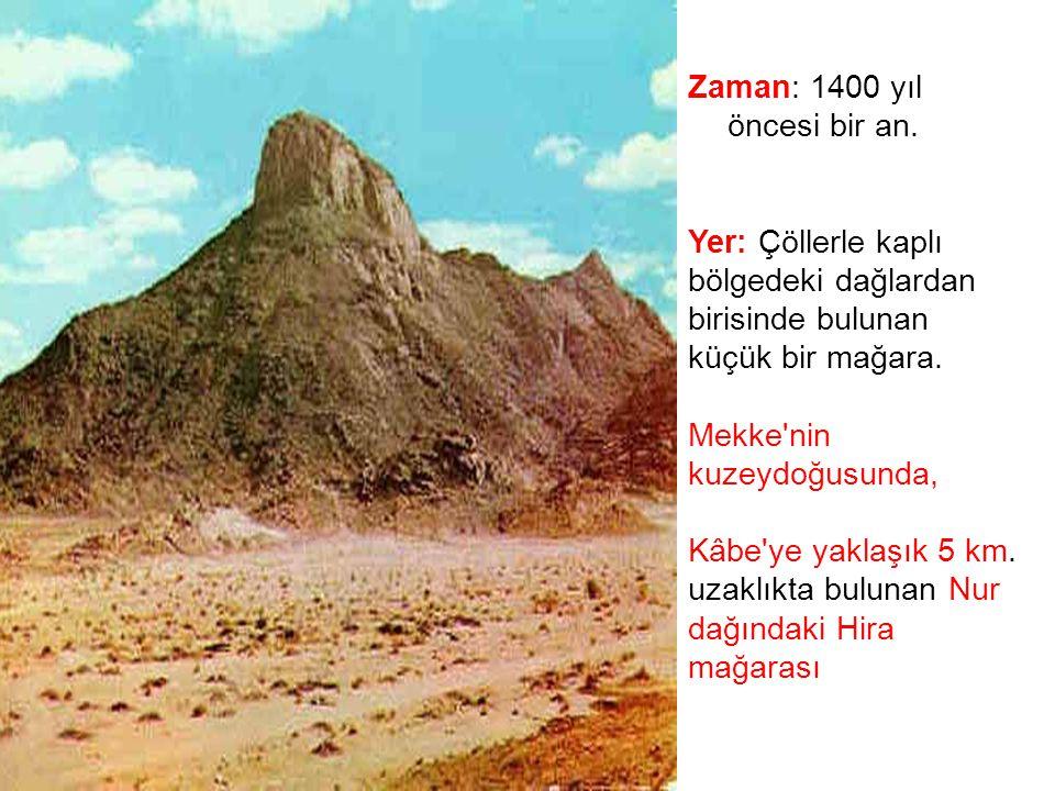 Zaman: 1400 yıl öncesi bir an.