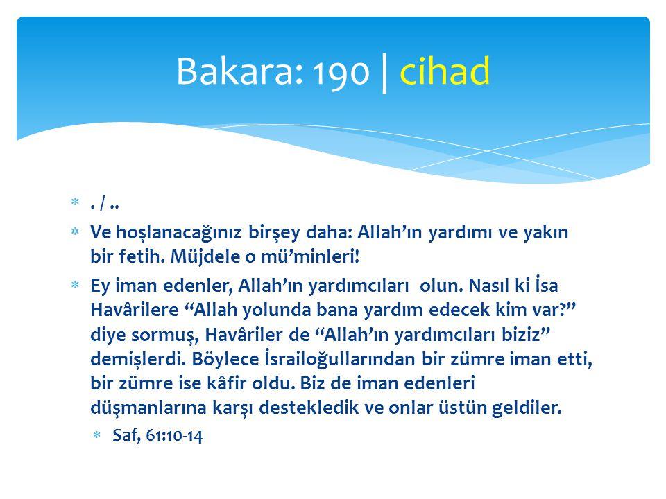 . /..  Ve hoşlanacağınız birşey daha: Allah'ın yardımı ve yakın bir fetih. Müjdele o mü'minleri!  Ey iman edenler, Allah'ın yardımcıları olun. Nası
