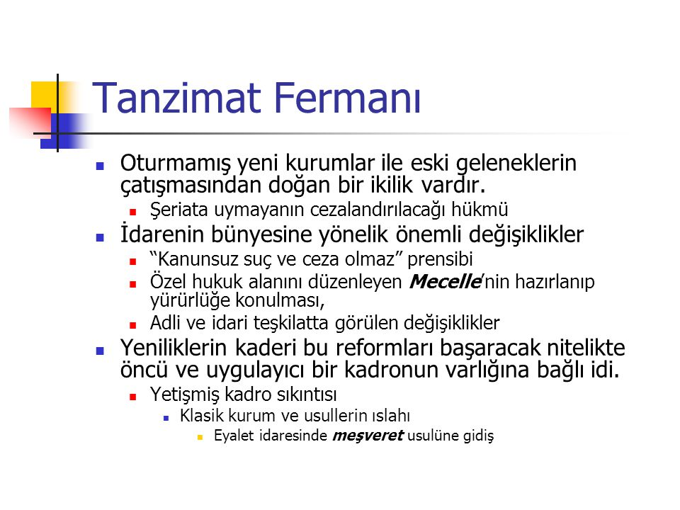 Tanzimat Fermanı Ruhen de lafzen de bir anayasa değildir.