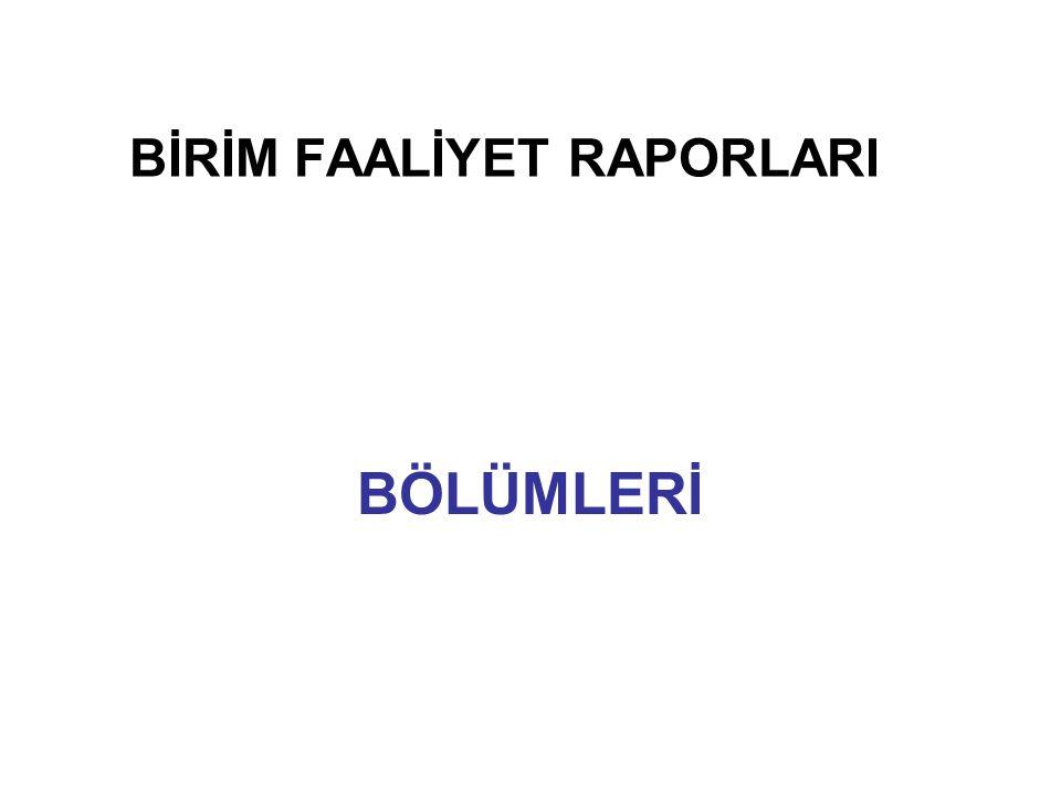 BİRİM FAALİYET RAPORLARI BÖLÜMLERİ