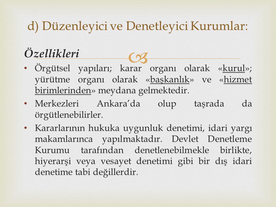  Özellikleri Örgütsel yapıları; karar organı olarak «kurul»; yürütme organı olarak «başkanlık» ve «hizmet birimlerinden» meydana gelmektedir. Merkezl