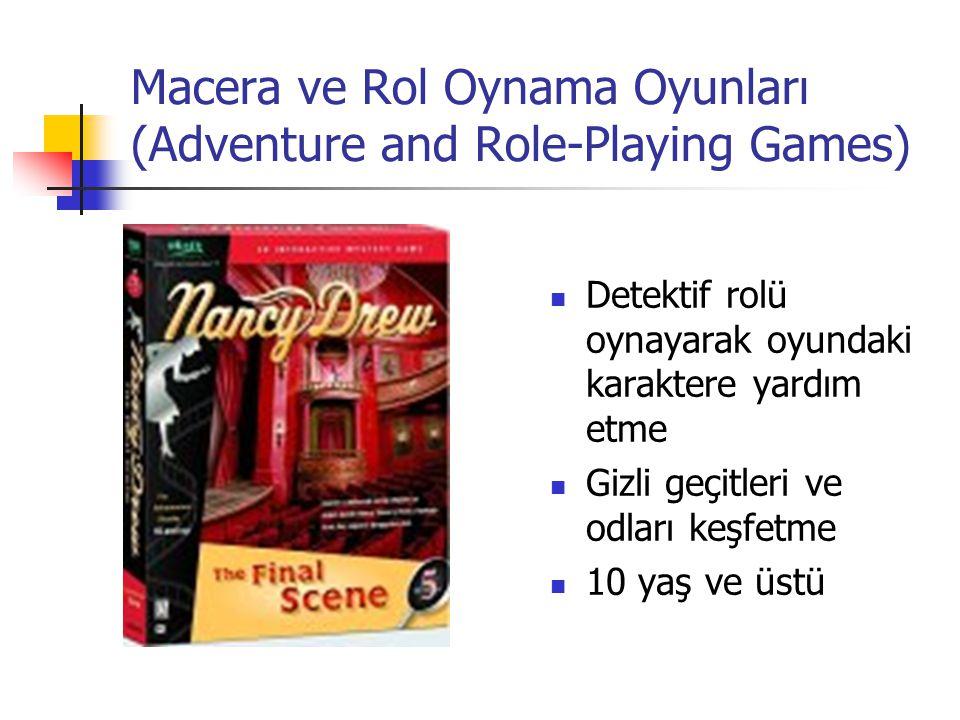 Macera ve Rol Oynama Oyunları (Adventure and Role-Playing Games) Detektif rolü oynayarak oyundaki karaktere yardım etme Gizli geçitleri ve odları keşf