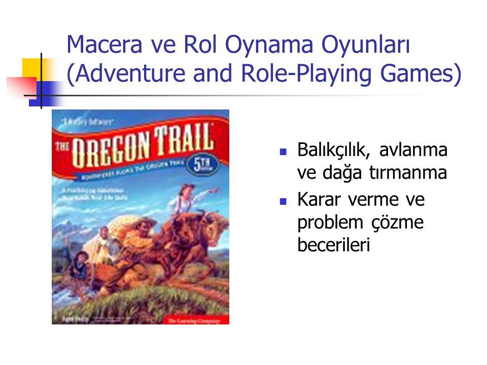 Macera ve Rol Oynama Oyunları (Adventure and Role-Playing Games) Balıkçılık, avlanma ve dağa tırmanma Karar verme ve problem çözme becerileri