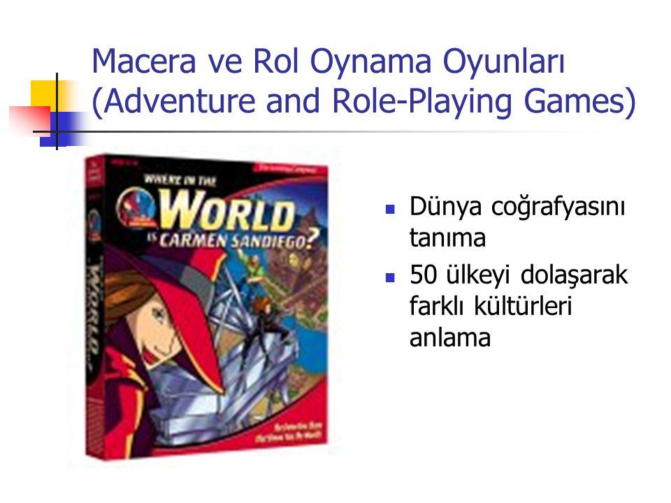 Macera ve Rol Oynama Oyunları (Adventure and Role-Playing Games) Dünya coğrafyasını tanıma 50 ülkeyi dolaşarak farklı kültürleri anlama