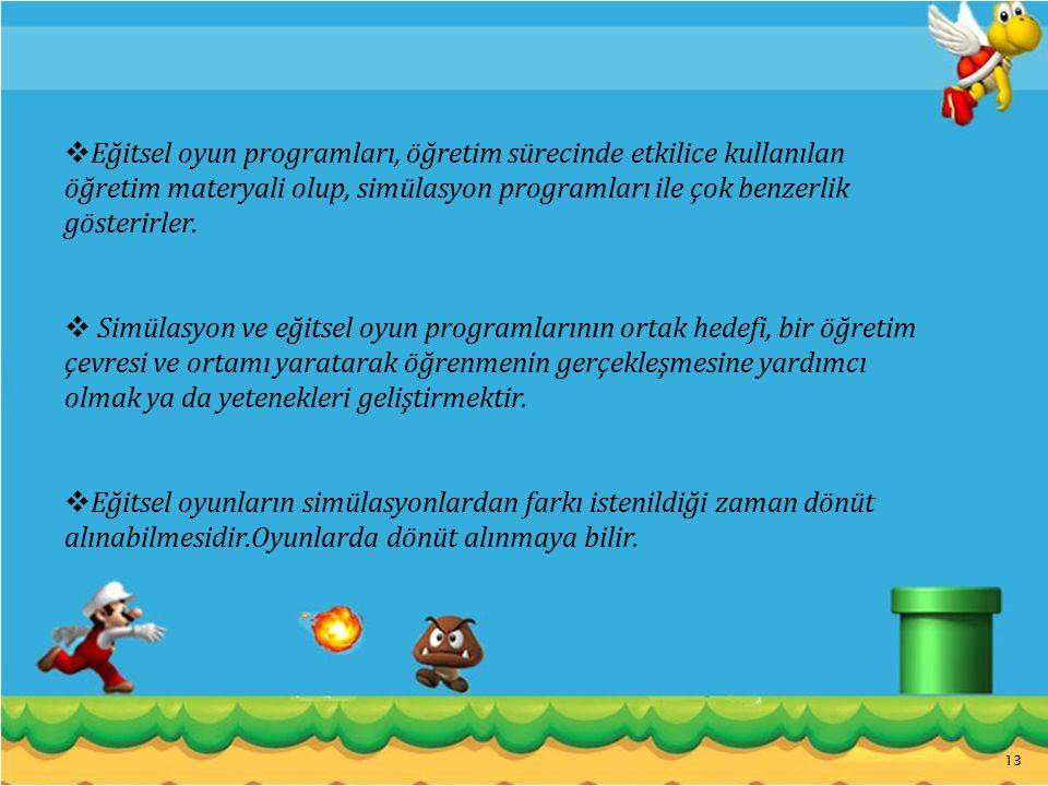  Eğitsel oyun programları, öğretim sürecinde etkilice kullanılan öğretim materyali olup, simülasyon programları ile çok benzerlik gösterirler.