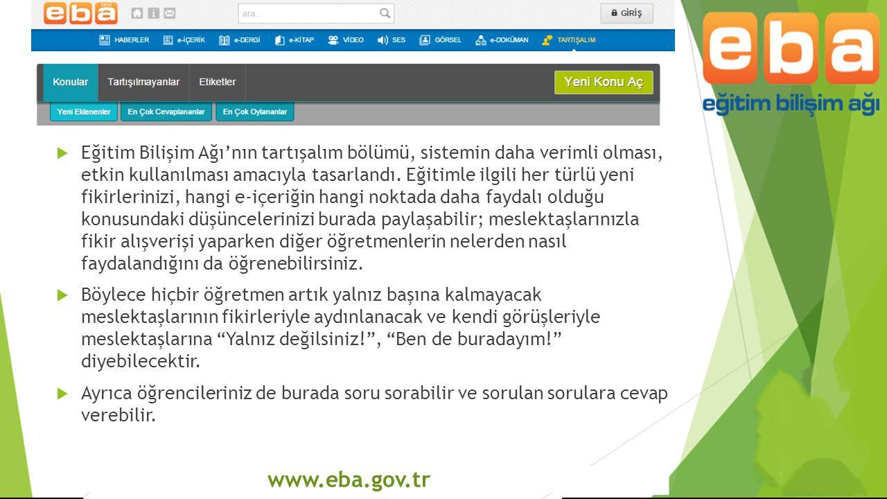 www.eba.gov.tr  Eğitim Bilişim Ağı'nın tartışalım bölümü, sistemin daha verimli olması, etkin kullanılması amacıyla tasarlandı. Eğitimle ilgili her t