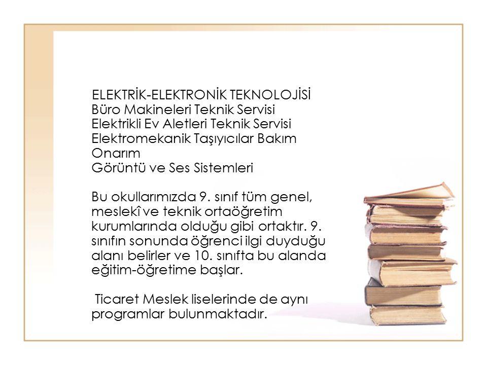 ELEKTRİK-ELEKTRONİK TEKNOLOJİSİ Büro Makineleri Teknik Servisi Elektrikli Ev Aletleri Teknik Servisi Elektromekanik Taşıyıcılar Bakım Onarım Görüntü v