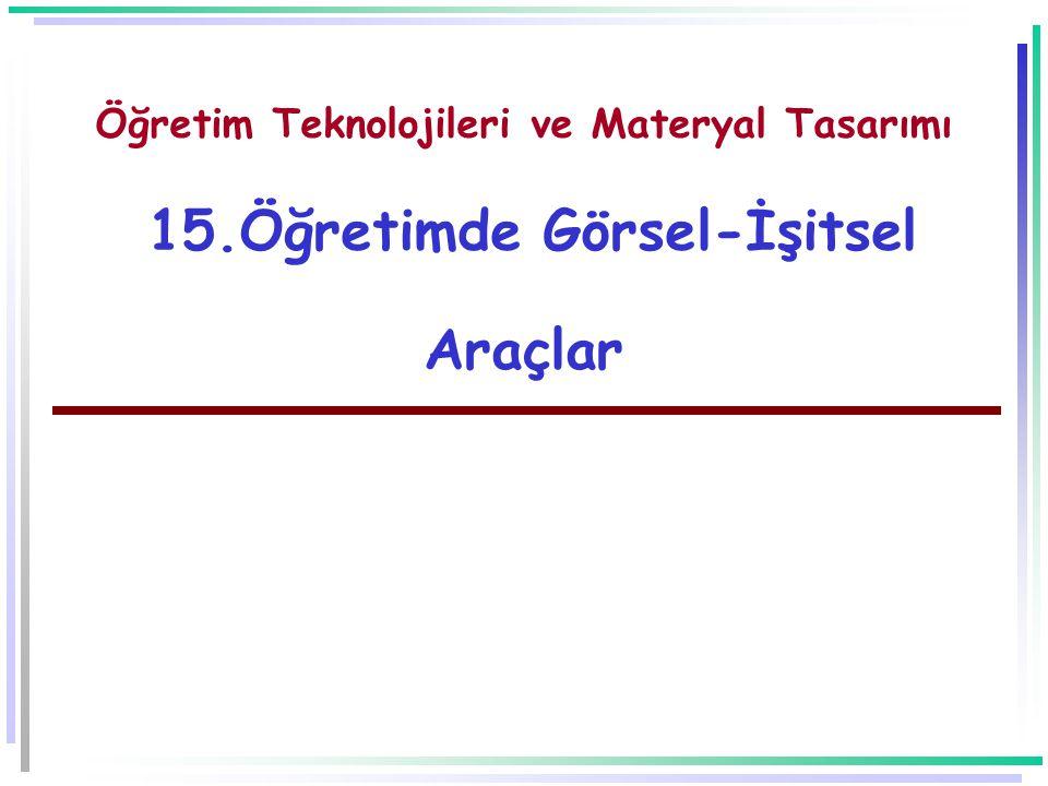 Öğretim Teknolojileri ve Materyal Tasarımı 15.Öğretimde Görsel-İşitsel Araçlar