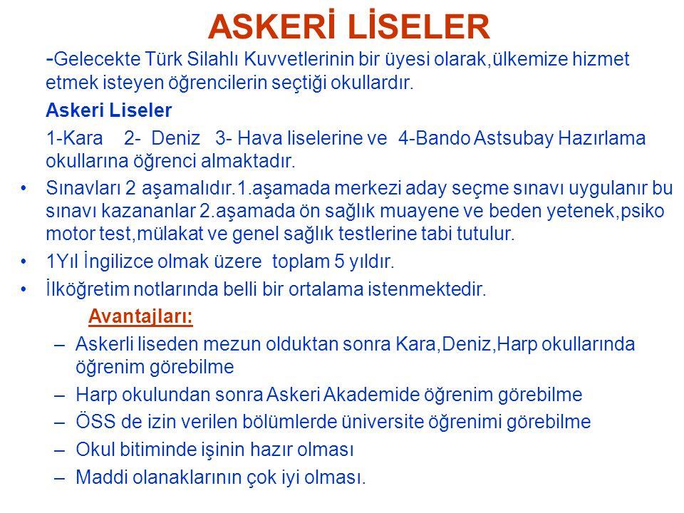 ASKERİ LİSELER - Gelecekte Türk Silahlı Kuvvetlerinin bir üyesi olarak,ülkemize hizmet etmek isteyen öğrencilerin seçtiği okullardır. Askeri Liseler 1
