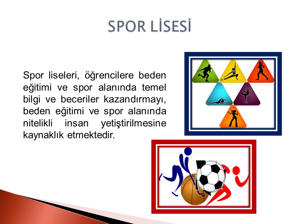 Spor liseleri, öğrencilere beden eğitimi ve spor alanında temel bilgi ve beceriler kazandırmayı, beden eğitimi ve spor alanında nitelikli insan yetişt