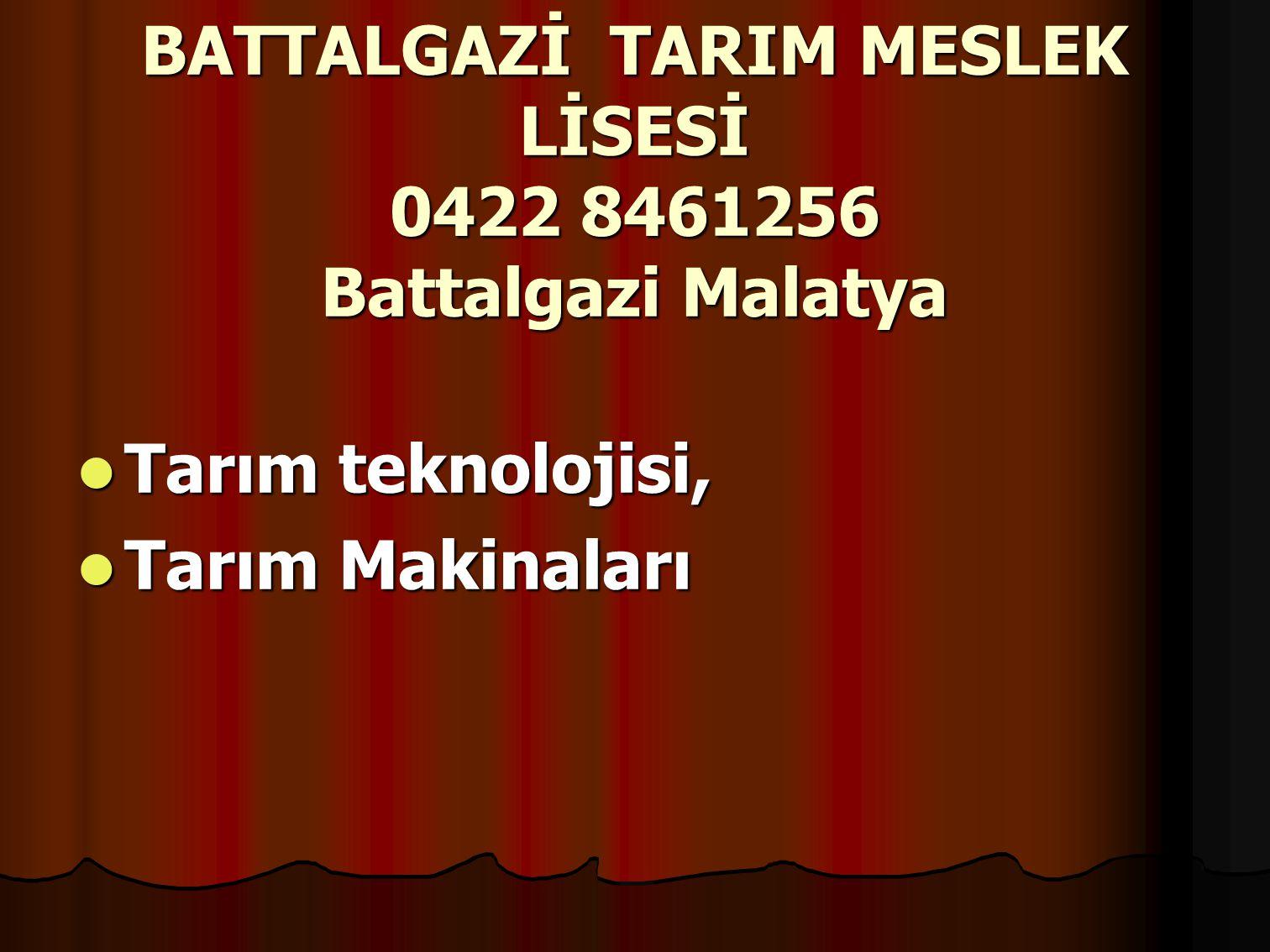 BATTALGAZİ TARIM MESLEK LİSESİ 0422 8461256 Battalgazi Malatya Tarım teknolojisi, Tarım teknolojisi, Tarım Makinaları Tarım Makinaları
