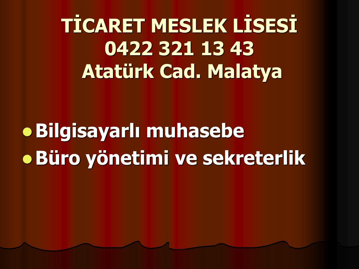 TİCARET MESLEK LİSESİ 0422 321 13 43 Atatürk Cad.