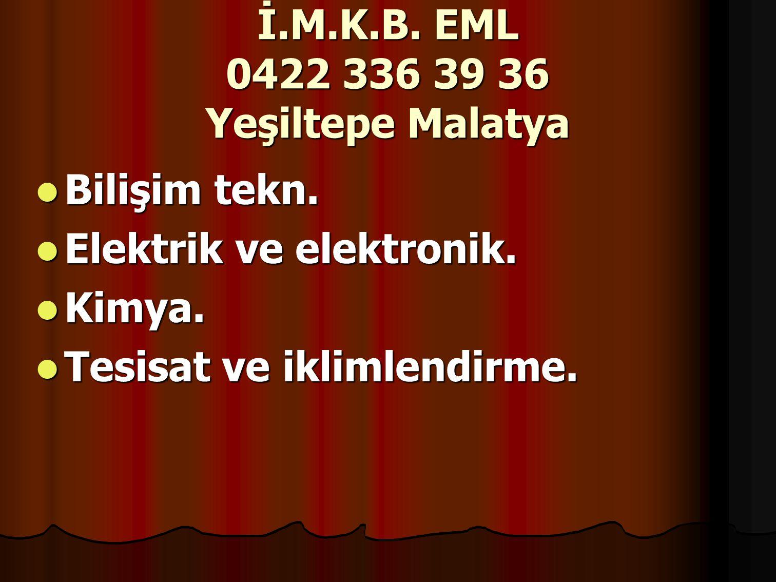 İ.M.K.B.EML 0422 336 39 36 Yeşiltepe Malatya Bilişim tekn.