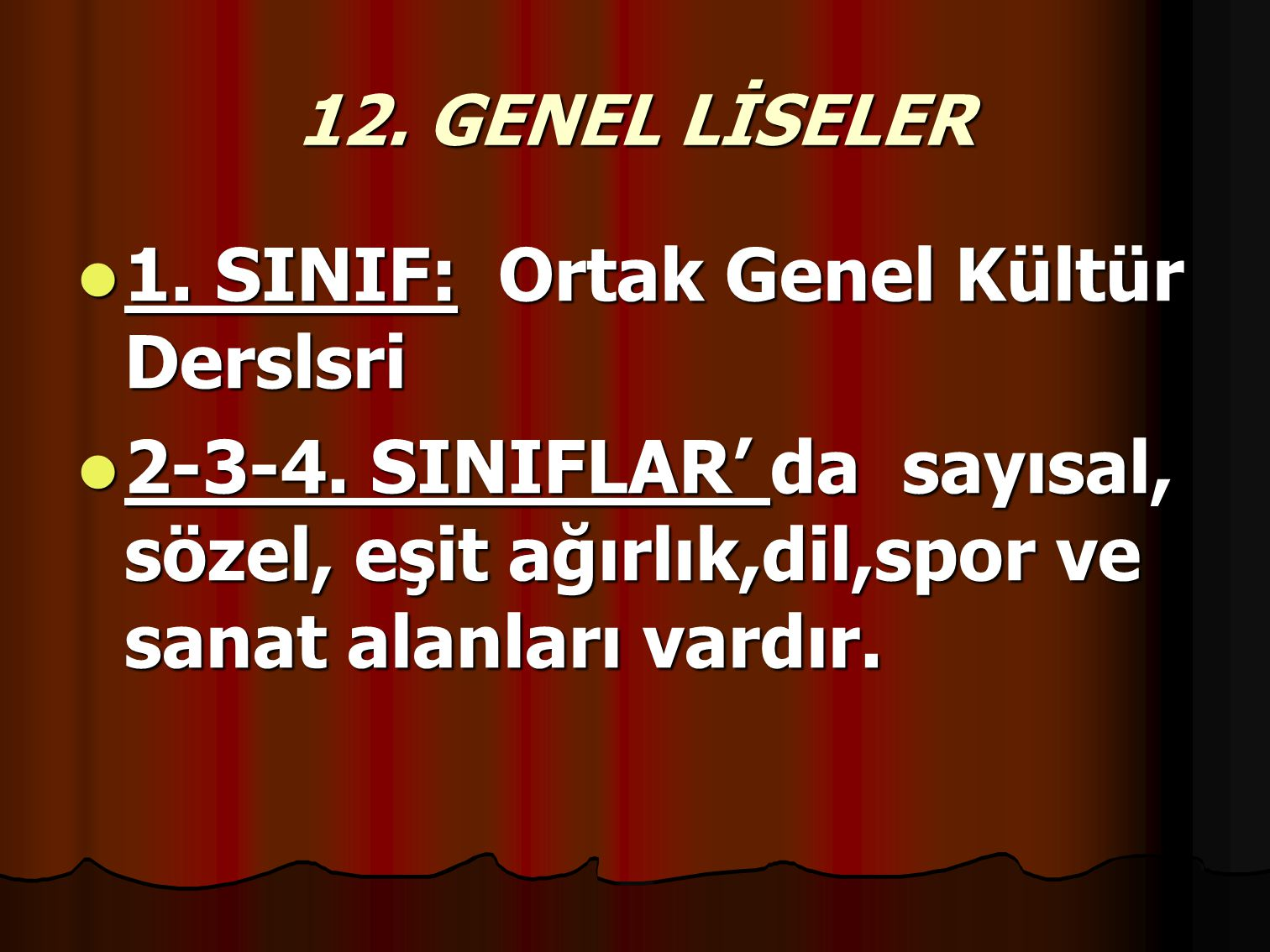 12.GENEL LİSELER 1. SINIF: Ortak Genel Kültür Derslsri 1.