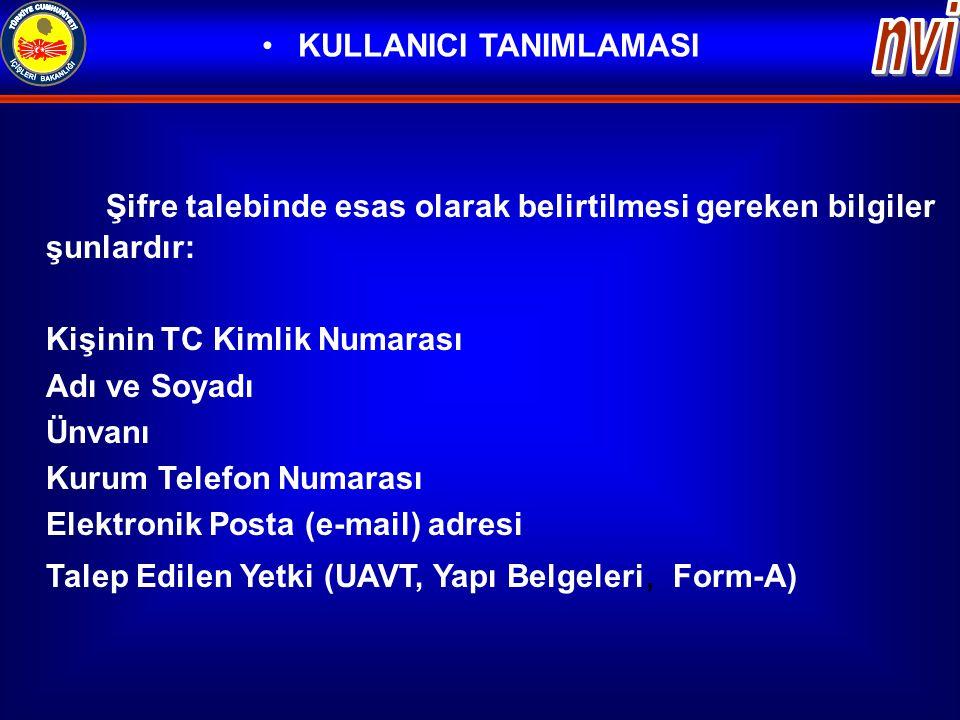 Şifre talebinde esas olarak belirtilmesi gereken bilgiler şunlardır: Kişinin TC Kimlik Numarası Adı ve Soyadı Ünvanı Kurum Telefon Numarası Elektronik