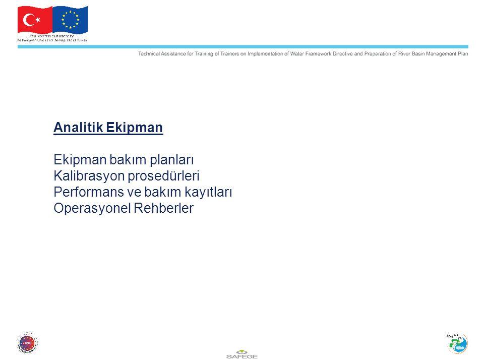 Analitik Ekipman Ekipman bakım planları Kalibrasyon prosedürleri Performans ve bakım kayıtları Operasyonel Rehberler