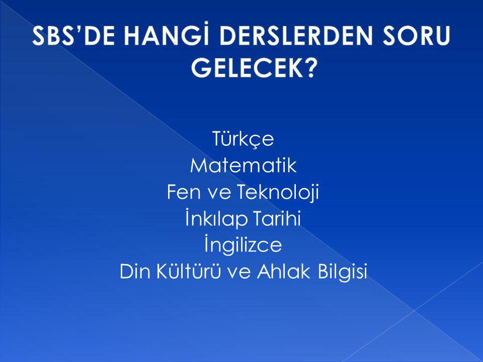Türkçe Matematik Fen ve Teknoloji İnkılap Tarihi İngilizce Din Kültürü ve Ahlak Bilgisi