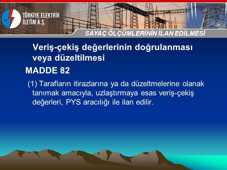 30-31 Ekim 2009 OSB İstanbul Toplantısı Sunumu Veriş-çekiş değerlerinin doğrulanması veya düzeltilmesi MADDE 82 (1) Tarafların itirazlarına ya da düze